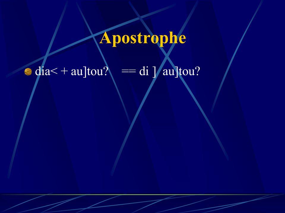 Apostrophe dia< + au]tou == di ] au]tou